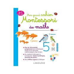 MON GRAND CAHIER MONTESSORI DES MATHS - DE 3 À 6 ANS